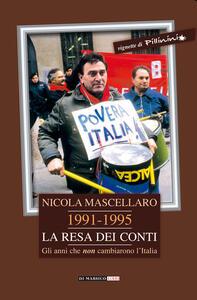 1991-1995 la resa dei conti. Gli anni che non cambiarono l'Italia