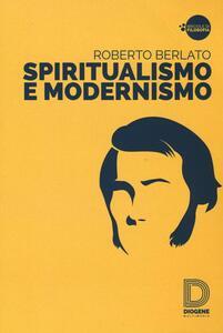 Libro Spiritualismo e modernismo Roberto Berlato
