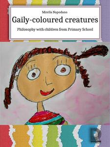Gaily-Coloured Creatures