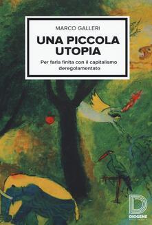 Una piccola utopia. Per farla finita con il capitalismo deregolamentato.pdf