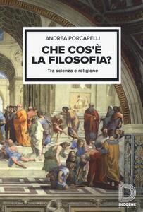 Che cos'è la filosofia? Tra scienza e religione