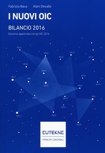I nuovi OIC. Bilancio 2016