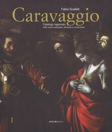Caravaggio. Catalogo ragionato delle opere autografe, attribuite e controverse. Ediz. a colori.pdf