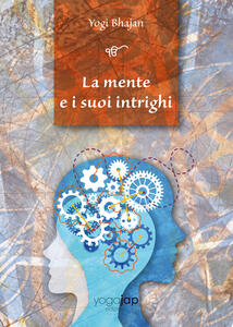 La mente e i suoi intrighi. Ediz. multilingue