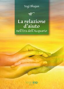 Listadelpopolo.it La relazione d'aiuto nell'era dell'acquario. Ediz. multilingue Image