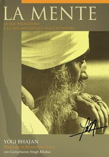 La mente. Le sue proiezioni e le sue molteplici sfaccettature. Ediz. italiana e inglese.pdf