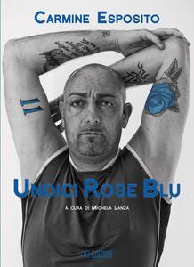 Undici rose blu. La biografia di Carmine Esposito
