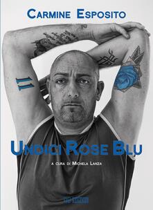 Winniearcher.com Undici rose blu. La biografia di Carmine Esposito Image