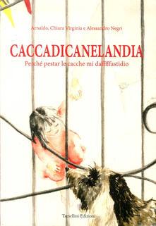 Caccadicanelandia. Perché pestar le cacche mi dafffffastidio.pdf