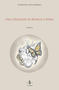 Una crisalide in bianco e nero - Consuelo R. Minici - copertina