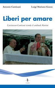 Liberi per amare. L'arcivescovo Cantisani ricorda il cardinale Martini