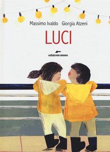 Luci. Ediz. a colori - Massimo Ivaldo,Giorgia Atzeni - copertina