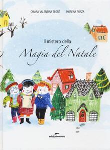 Il mistero della magia del Natale - Chiara Valentina Segré - copertina
