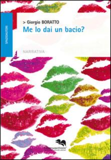 Me lo dai un bacio? - Giorgio Boratto - copertina