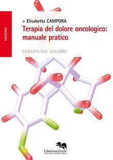 Terapia del dolore oncologico - Elisabetta Campora - ebook