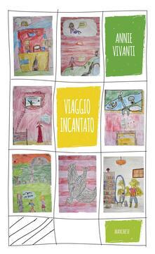 Listadelpopolo.it Il viaggio incantato. Ediz. illustrata Image