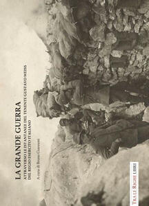 La grande guerra attraverso le istantanee del tenente Gustavo Weiss - copertina