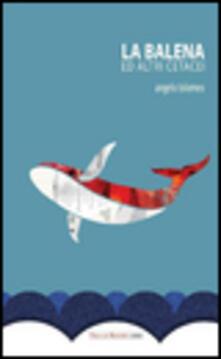 La balena ed altri cetacei - Angelo Tolomeo - copertina