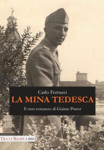 Libro La mina tedesca. Il vero romanzo di Giaime Pintor Carlo Ferrucci