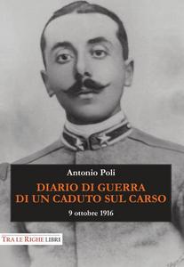 Libro Diario di guerra di un caduto sul Carso. 9 ottobre 1916 Antonio Poli
