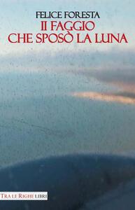 Il faggio che sposò la luna - Felice Foresta - copertina