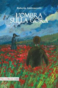 L' ombra sulla gora - Roberto Andreuccetti - copertina