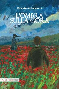 Libro L' ombra sulla gora Roberto Andreuccetti