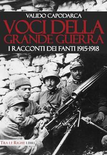 Voci della grande guerra. I racconti dei fanti 1915-1918 - Valido Capodarca - copertina