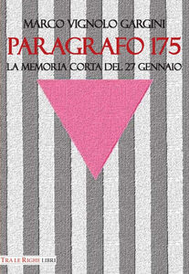 Libro Paragrafo 175. La memoria corta del 27 gennaio Marco Vignolo Gargini