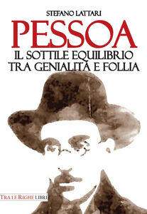 Libro Pessoa. Il sottile equilibrio tra genialità e follia Stefano Lattari
