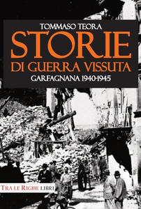 Libro Storie di guerra vissuta. Garfagnana 1944-1945 Tommaso Teora