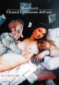 Chantal e l'illusione dell'arte - Mario Rocchi - copertina