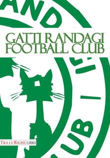 Gatti Randagi Football club - copertina