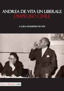 Libro Andrea De Vita un liberale. L'impegno civile