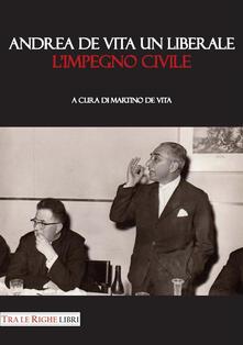 Andrea De Vita un liberale. L'impegno civile - copertina