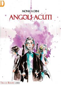 Libro Angoli acuti Monica Dini