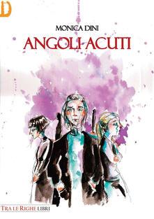 Angoli acuti - Monica Dini - copertina