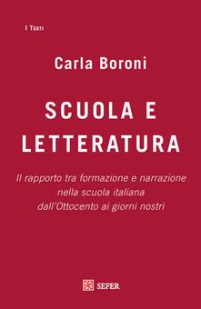 Scuola e letteratura. Il rapporto tra formazione e narrazione nella scuola italiana dallOttocento ai giorni nostri.pdf