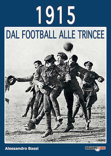 Nordestcaffeisola.it 1915 dal football alle trincee Image