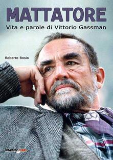 Mattatore. Vita e parole di Vittorio Gassman.pdf