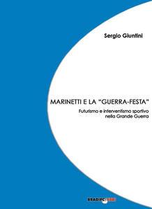 Marinetti e la «guerra festa». Futurismo e interventismo sportivo nella grande guerra