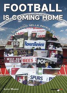 Football is coming home. Appunti di viaggio nella patria del calcio.pdf