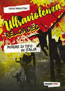 Winniearcher.com Ultraviolenza reloaded. Morire di tifo in Italia Image