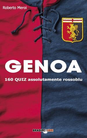 Genoa. 160 quiz assolutamente rossoblu
