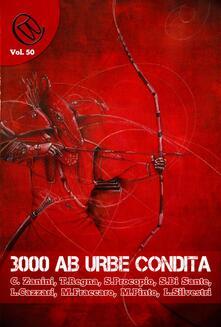 3000 ab Urbe condita - Chiara Zanini,Laura Cazzari,Laura Silvestri,Luca Salmaso - ebook