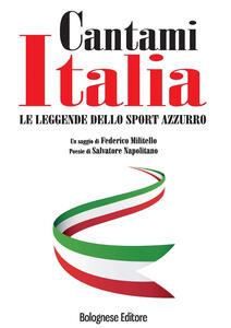 Cantami Italia. Le leggende dello sport azzurro