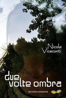 Due volte ombra - Nicola Viceconti - copertina