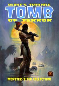 Bloke's terrible. Tomb of terror. Vol. 1
