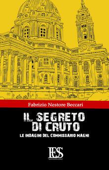 Il segreto di Cruto. Le indagini del Commissario Magni - Fabrizio Nestore Beccari - copertina
