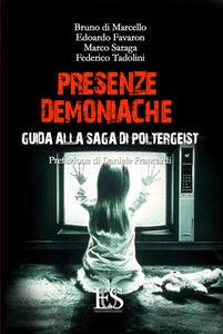 Libro Presenze demoniache. Guida alla saga di Poltergeist